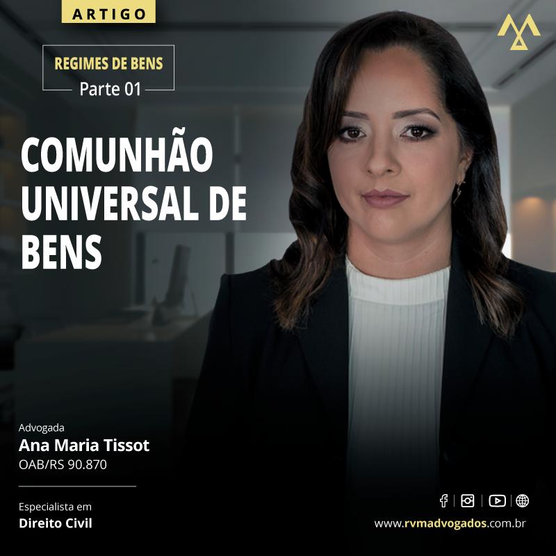REGIMES DE BENS PARTE 1:  COMUNHÃO UNIVERSAL DE BENS