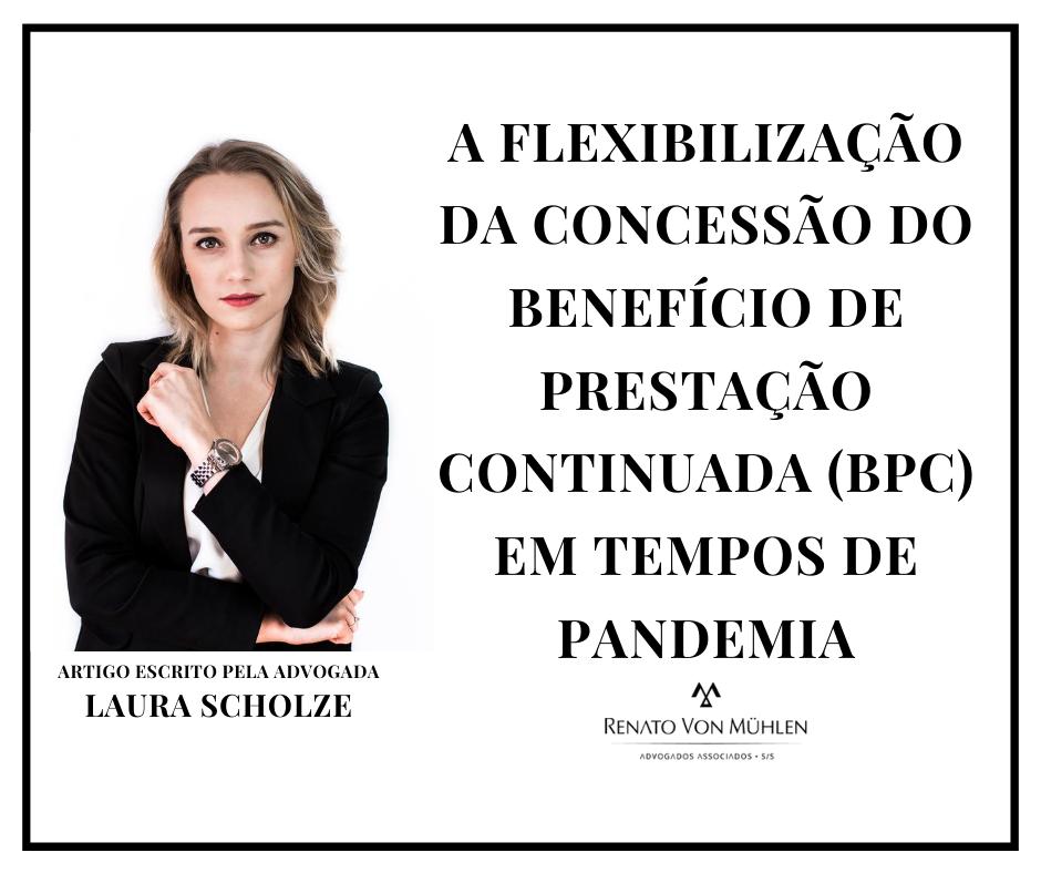 A FLEXIBILIZAÇÃO DA CONCESSÃO DO BENEFÍCIO DE PRESTAÇÃO CONTINUADA (BPC) EM TEMPOS DE PANDEMIA