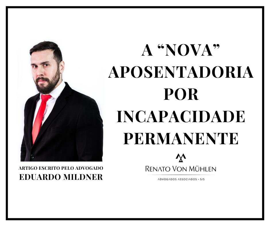 """A """"NOVA"""" APOSENTADORIA POR INCAPACIDADE PERMANENTE"""