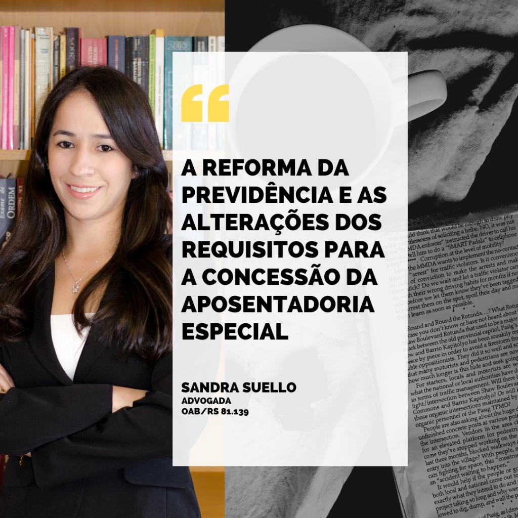 A REFORMA DA PREVIDÊNCIA E AS ALTERAÇÕES DOS REQUISITOS PARA A CONCESSÃO DA APOSENTADORIA ESPECIAL
