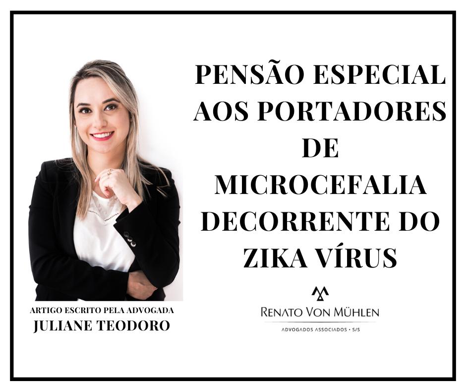 PENSÃO ESPECIAL AOS PORTADORES DE MICROCEFALIA DECORRENTE DO ZIKA VÍRUS