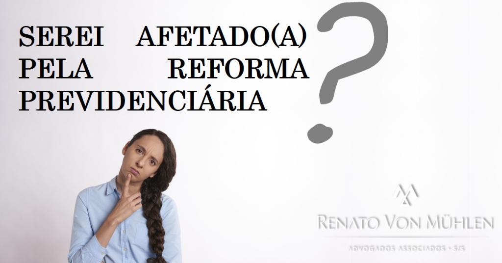 AS REGRAS DE TRANSIÇÃO DA REFORMA PREVIDENCIÁRIA
