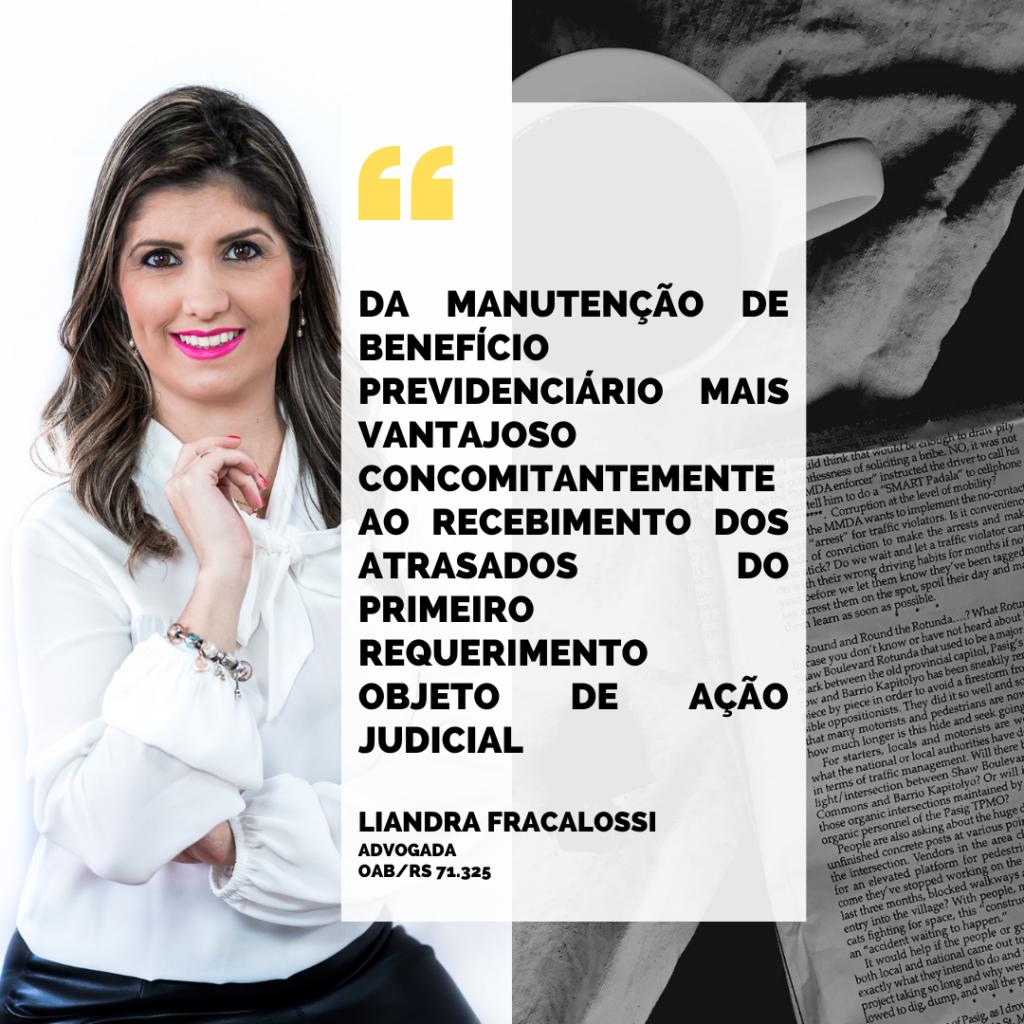 DA MANUTENÇÃO DE BENEFÍCIO PREVIDENCIÁRIO MAIS VANTAJOSO CONCOMITANTEMENTE AO RECEBIMENTO DOS ATRASADOS DO PRIMEIRO REQUERIMENTO OBJETO DE AÇÃO JUDICIAL