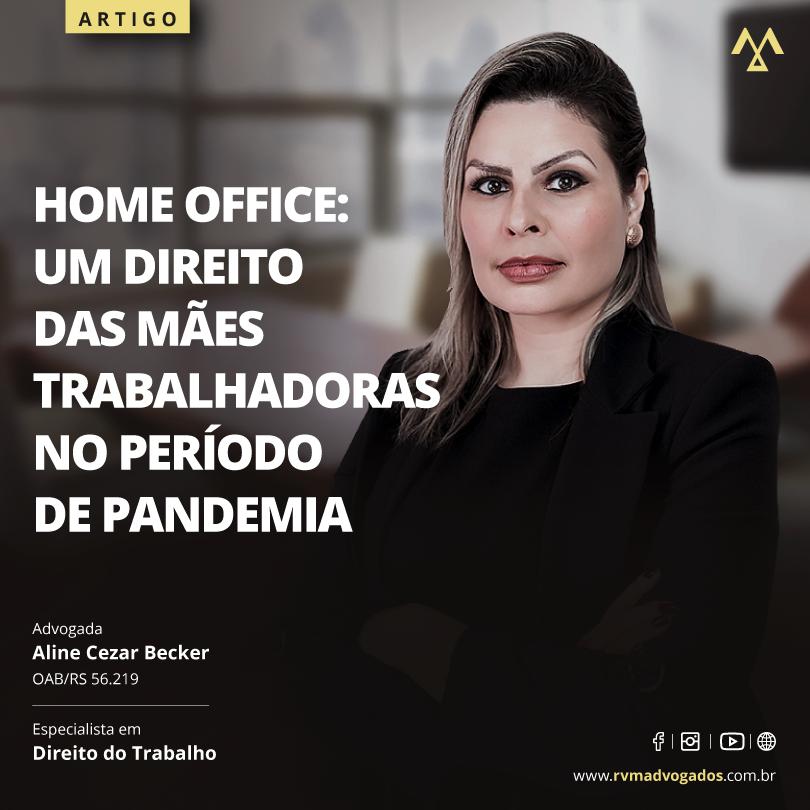 HOME OFFICE: UM DIREITO DAS MÃES TRABALHADORAS NO PERÍODO DE PANDEMIA