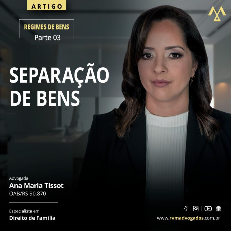 REGIMES DE BENS PARTE 3: SEPARAÇÃO DE BENS