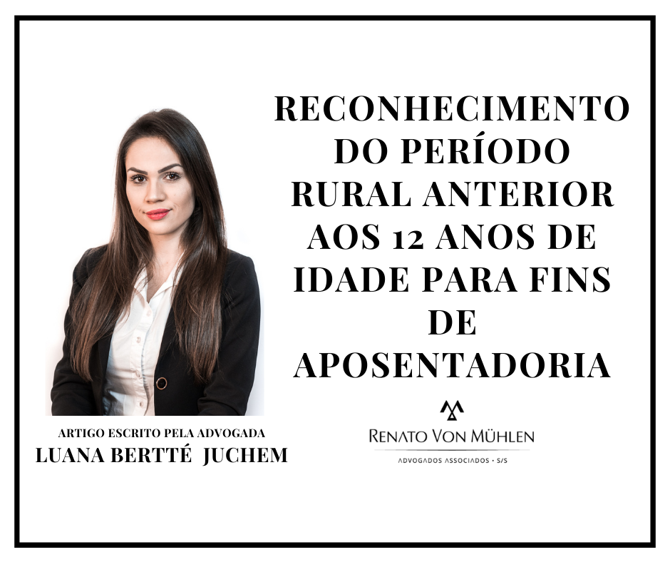 RECONHECIMENTO DO PERÍODO RURAL ANTERIOR AOS 12 ANOS DE IDADE PARA FINS DE APOSENTADORIA