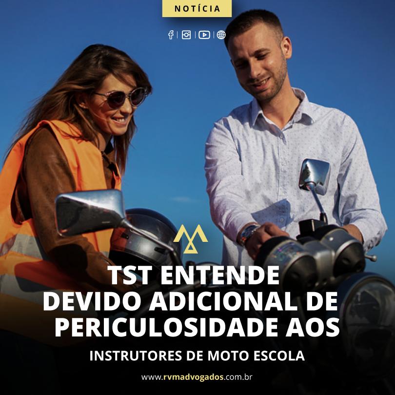 TST ENTENDE DEVIDO ADICIONAL DE PERICULOSIDADE AOS  INSTRUTORES DE MOTO ESCOLA