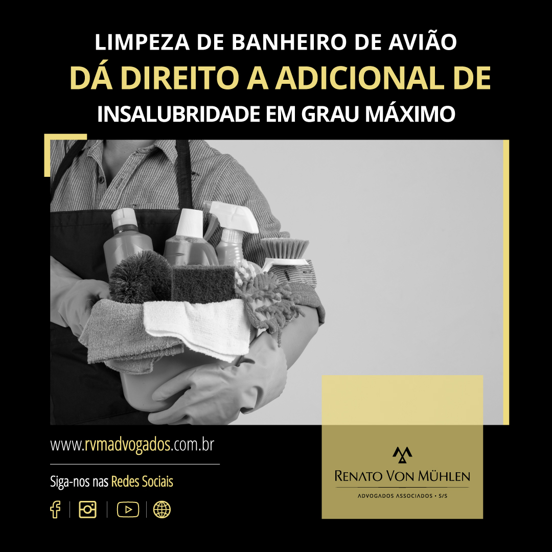 LIMPEZA DE BANHEIRO DE AVIÃO DÁ DIREITO A ADICIONAL DE INSALUBRIDADE EM GRAU  MÁXIMO