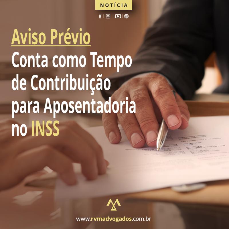 AVISO PRÉVIOCONTA COMO TEMPO DE CONTRIBUIÇÃO PARA APOSENTADORIA NO INSS