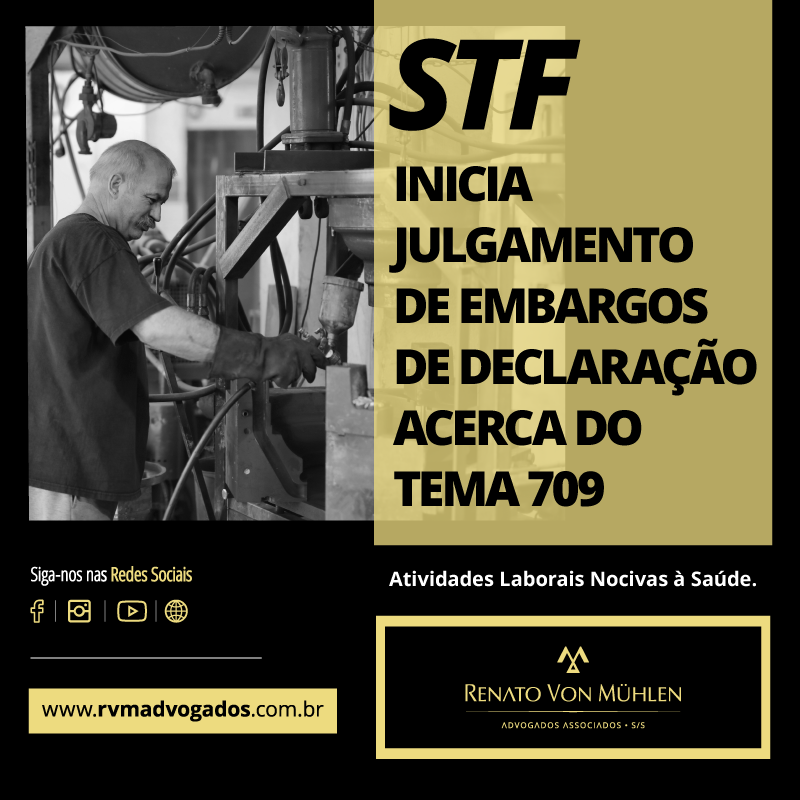 STF INICIAJULGAMENTO DE EMBARGOS DE DECLARAÇÃO ACERCA DO  TEMA 709