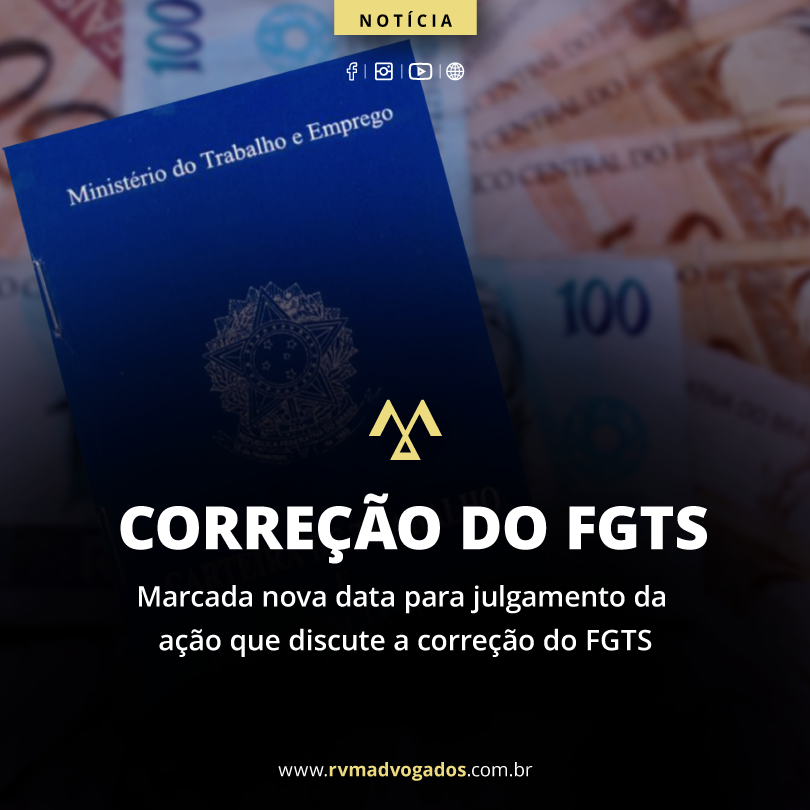MARCADA NOVA DATA PARA JULGAMENTO DA AÇÃO QUE DISCUTE A CORREÇÃO DO FGTS