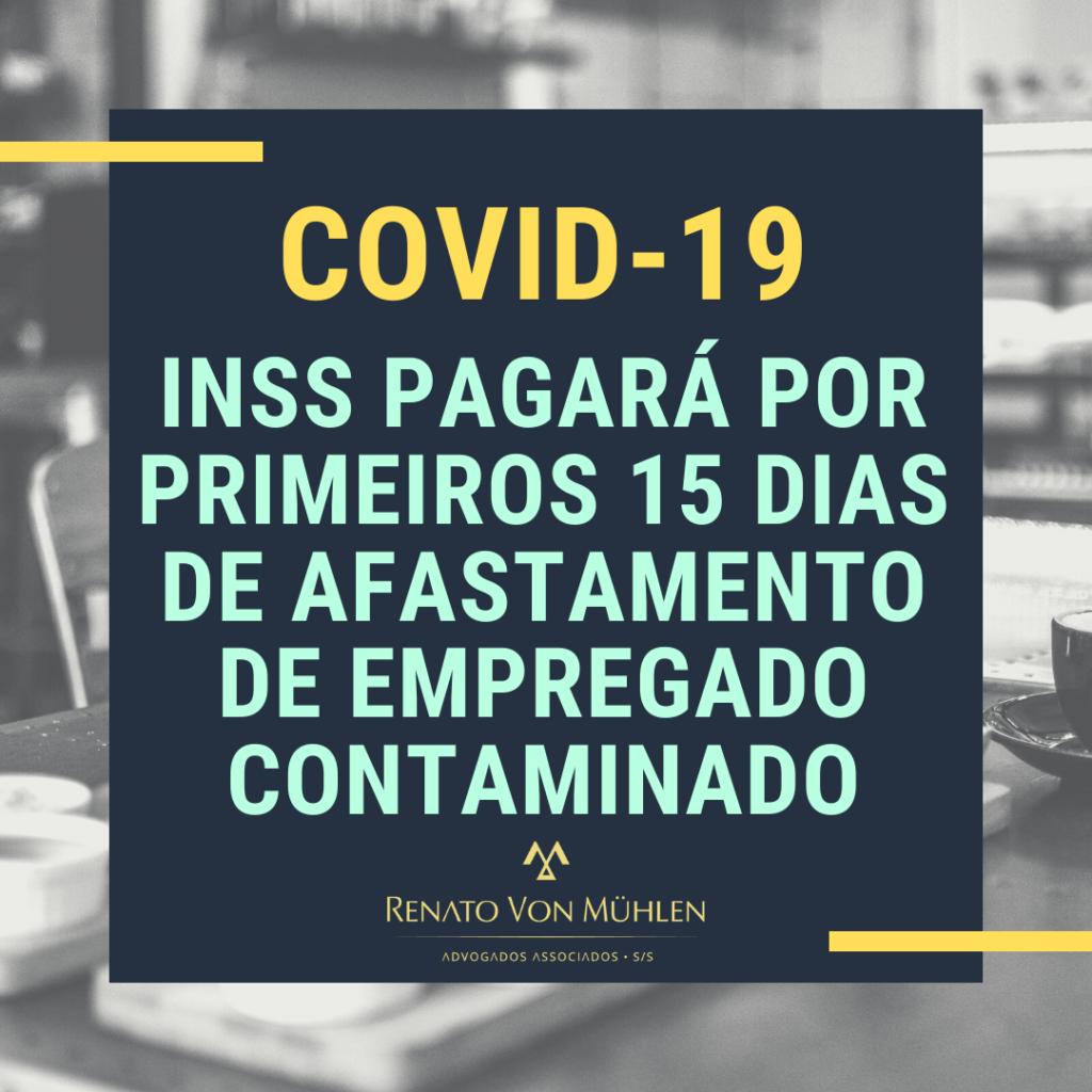 INSS PAGARÁ PELOS PRIMEIROS 15 DIAS DE AFASTAMENTO DE EMPREGADO CONTAMINADO COM COVID-19