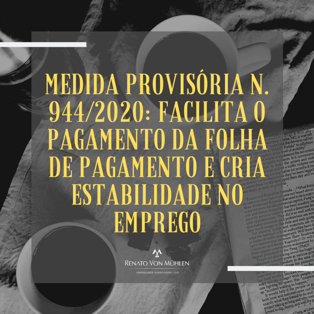 MEDIDA PROVISÓRIA N. 944/2020: FACILITA O PAGAMENTO DA FOLHA DE PAGAMENTO E CRIA ESTABILIDADE NO EMPREGO
