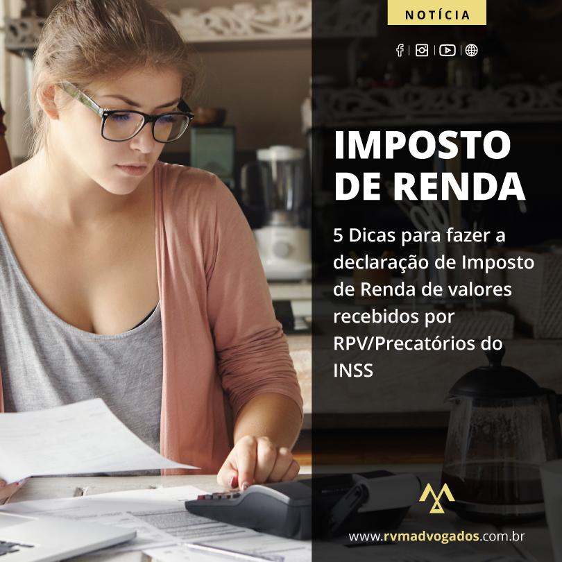 5 DICAS PARA FAZER A DECLARAÇÃO DE IMPOSTO DE RENDA DE VALORES  RECEBIDOS POR RPV/PRECATÓRIOS DO INSS