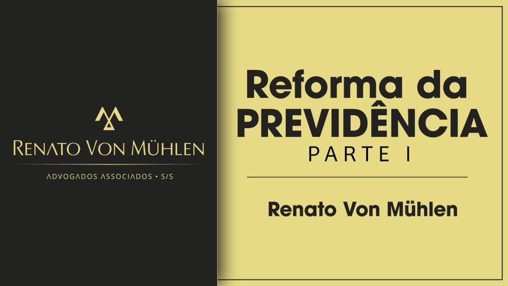 VÍDEO NOVO NO AR: REFORMA DA PREVIDÊNCIA SOCIAL – PARTE I